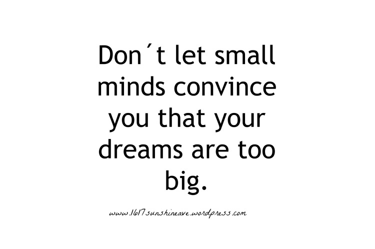 big dreams motivation to follow quote.jpg