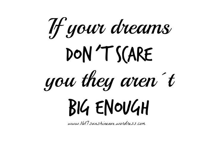 dreams scare big life hope love inspiration.jpg