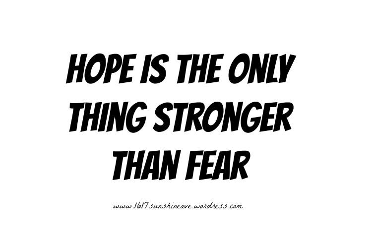 hope fear strong motivation life.jpg