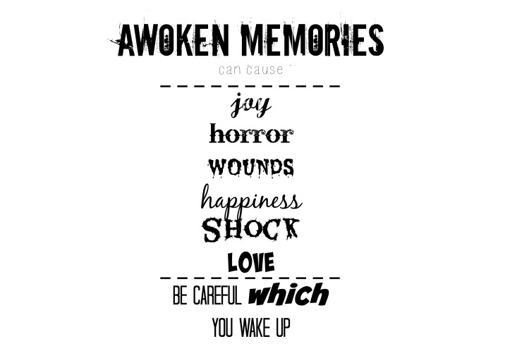 awoken memories can cause joy horror wounds happiness be careful
