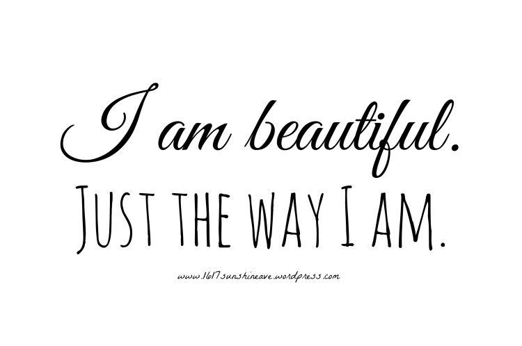 i am beautiful just the way i am inspo quote.jpg