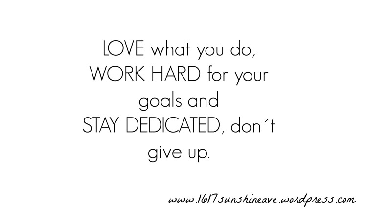 success quotes love what you do work hard stay dedicated