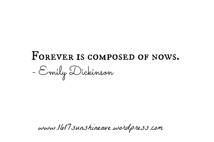 emily-dickinson-mindfulness-quote-forever-is-composed-of-nows